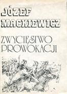 Mackiewicz Zwyciestwo Zwycięstwo prowokacji Gdańsk Litery 1987 k004128 Muzeum Wolnego Słowa www.m-ws.pl/muzeum/